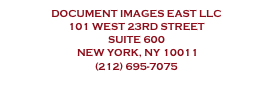 Document Images East llc  101 West 23rd Street  Suite 600  New York, NY 10011  (212) 695-7075 cs@dillc.com