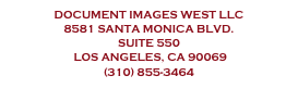 Document Images WEST llc  8581 santa monica blvd. suite 550  los angeles, ca 90069  (310) 855-3464 cs@diwllc.com